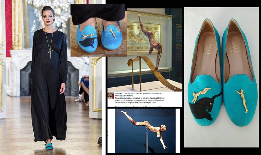 Tαυροκαθάψια: Τα παπούτσια αυτά είναι εμπνευσμένα από την τοιχογραφία που υπάρχει στο παλάτι της Κνωσού. Οι ακροβάτες είναι ασημένιοι και επιχρυσωμένοι. Στο δεξί πόδι ο αναβάτης σε όρθια θέση έτοιμος να κάνει το άλμα και στο αριστερό πόδι κάνοντας το άλμα πάνω στον ζωγραφισμένο στο χέρι ταύρο. Το παπούτσι είναι φτιαγμένο χειροποίητο, από ολομέταξο τυρκουάζ σαντούκ ύφασμα.