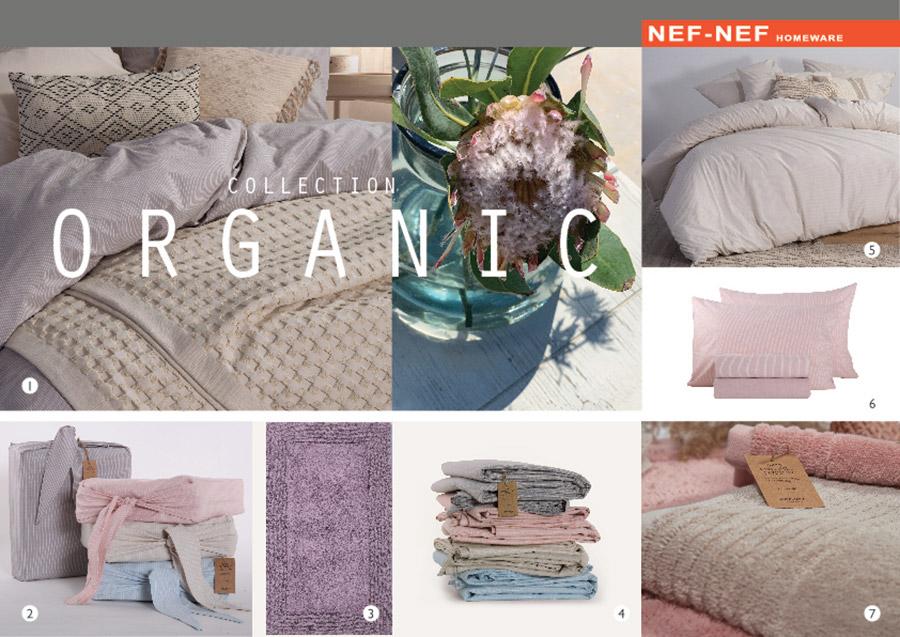 Όλα είναι της καινούργιας σειράς Organic, της νέας συλλογής NEF-NEF Homeware Spring Summer 2021 www. nef-nef.gr: 1. Kουβέρτα πικέ με μεγάλο waffle box και υφασμάτινη περιμετρική φάσα από τον αργαλειό, από 100% οργανικό βαμβάκι πενιέ, 290 gr/m2. Μονή, 170x240, 49€. Υπ/πλη, 230x240, 64€. // 2, 4, 5, 6. Σετ σεντόνια από 100% oργανικό βαμβάκι πενιέ, 144 κλωστών, με ειδικό φινίρισμα για πολύ μαλακή αίσθηση. Μονά, 2 σεντόνια 170x270 + 1 μαξιλαροθήκη 52x72, 45€. Υπέρδιπλα,  2 x (240x270) + 2 μαξιλ/κες 52x72, 62€. // 3. Ταπέτο μονόχρωμο διπλής όψεως, από 100% οργανικό βαμβάκι πενιέ, 2600 gr/m2, 50x80, 22,50€. // 7. Πετσέτες μονόχρωμες, από 100% οργανικό βαμβάκι πενιέ, 640 gr/m2. Χεριών, 30x50, 3,50€. Προσώπου, 50x100, 9,90€. Σώματος, 80x150, 24,90€