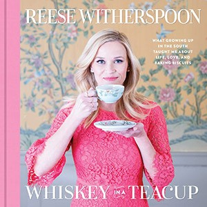 Reese Witherspoon - Whiskey in a teacup